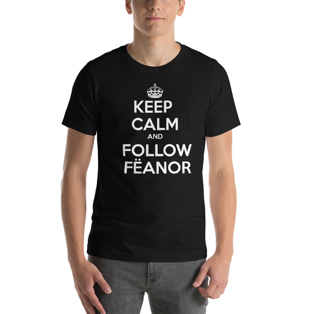 Keep Calm & Follow Fëanor Short-Sleeve Unisex T-Shirt