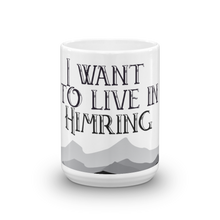 I Want To Live In Himring Mug