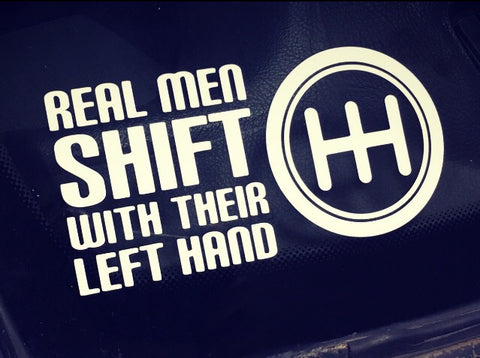 Real Men Shift with their Left Hand Sticker