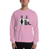 Your Girl / My Girl Sweatshirt