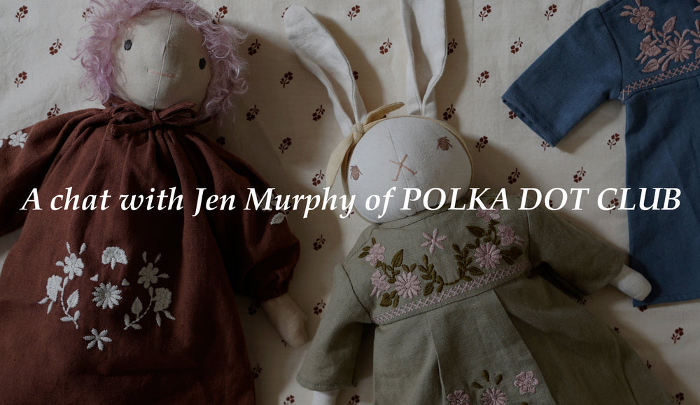 A chat with Jen Murphy from Polka Dot Club...