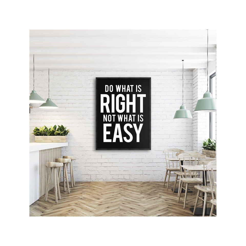 DO WHAT IS RIGHT NOT WHAT IS EASY - Foundry