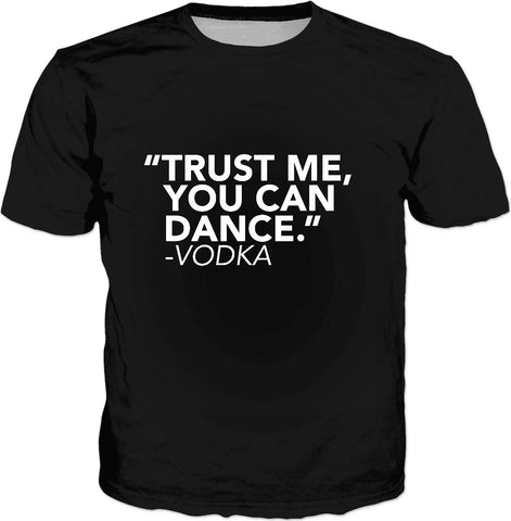 Trust me, you can dance - Vodka Classic Black T-Shirt