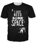 I Just Need Some Space T-Shirt