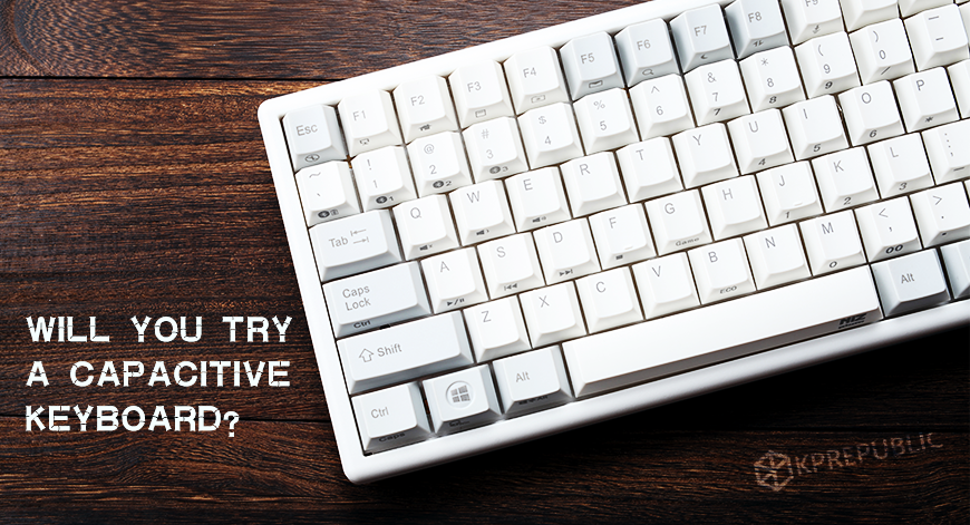 capacitive keyboard vs mechanical keyboard kprepublic
