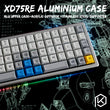Anodized Aluminium Case For XD75Re AM 60% Custom Keyboard tempered glass Diffuser