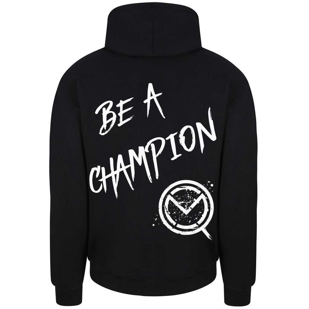 Be a Champion Hoodie - Black