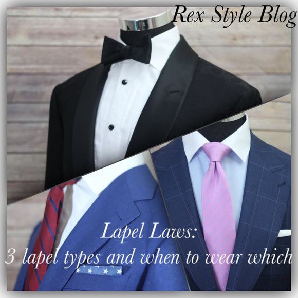 Rex Style Blog | Lapel Laws: 3 lapels types and when to wear which
