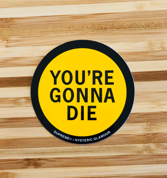 Sticker You Are Gonna Die