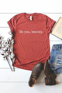 BE YOU, BRAVELY TEE