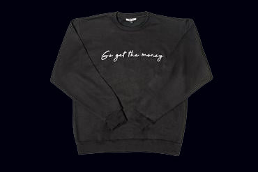 "Men's ""Go Get The Money"" Original Crewneck Sweatshirt"