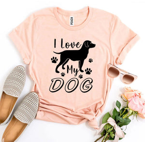 I Love My Dog Womens T-Shirt