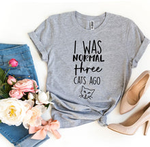 I Was Normal Three Cats Ago Womens T-shirt
