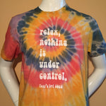 Foxy's 'Relax, Nothing is Under Control' Tie-Dye Tee