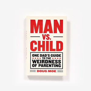 Man vs. Child by Doug Moe