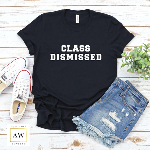 """Class Dismissed"" T-Shirt"