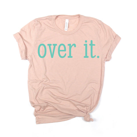"""Over It"" ~ Crew T-Shirt"