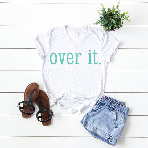 """Over It""  V-Neck Tee"