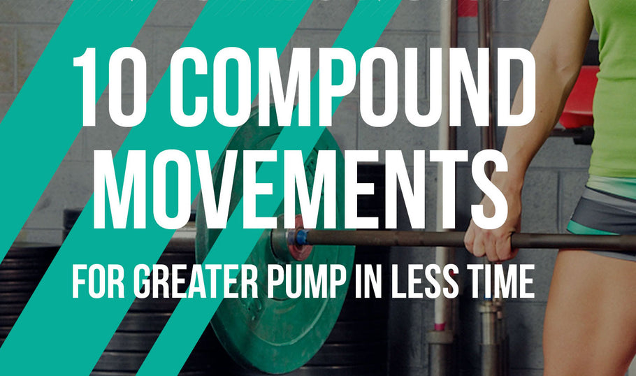 Compound Exercises for an Effective Workout in Less Time