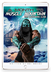 A MONTH TO MUSCLE MOUNTAIN: THE HARROWING CLIMB