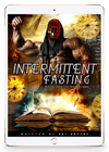 INTERMITTENT FASTING - THE SECRETS OF THE ANCIENTS