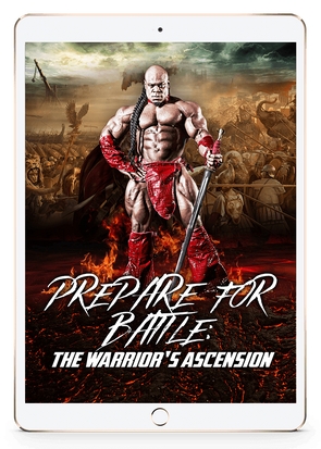 Prepare For Battle: THE WARRIOR'S ASCENSION