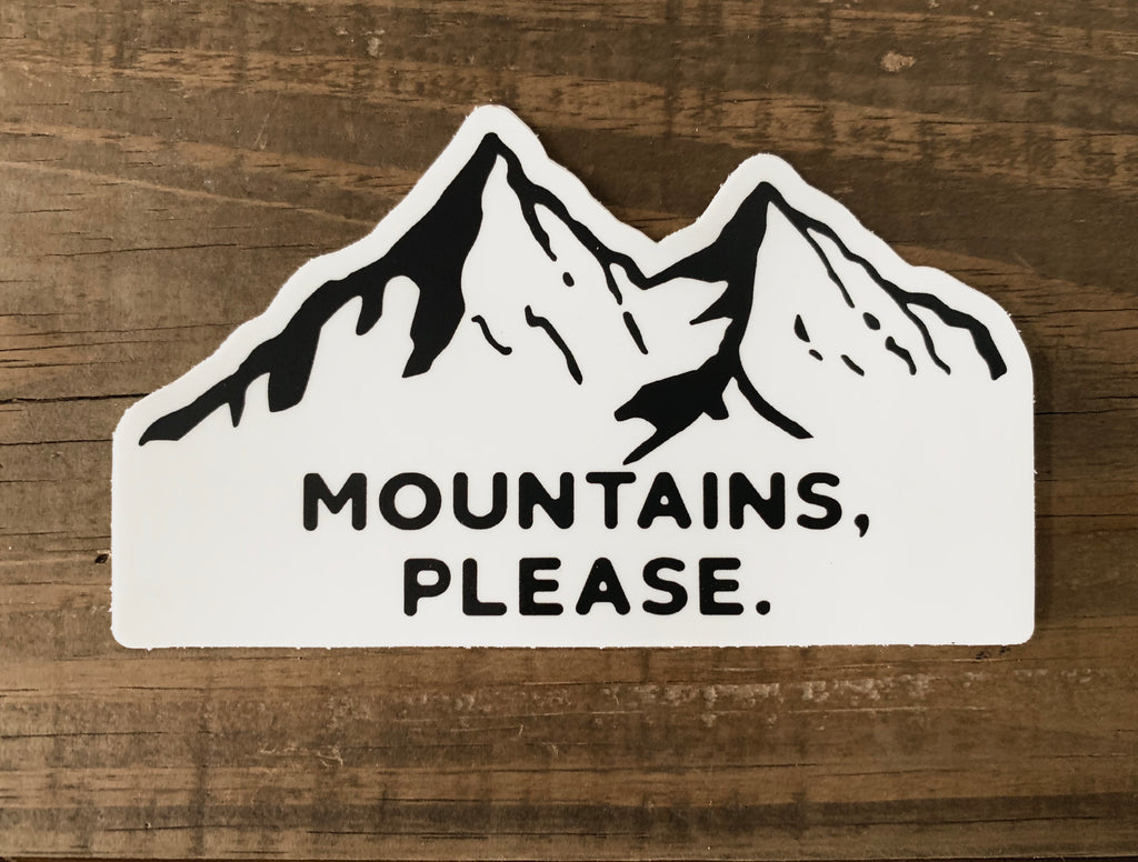 Mountains, Please Weatherproof Sticker