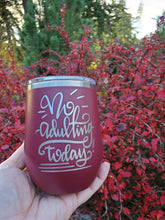 No Adulting Today! Wine Tumbler