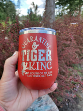 Tiger King & Quarantine tumbler