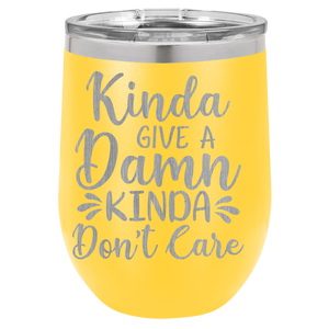 Kinda give a damn Kinda Don't care wine tumbler
