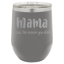 Mama Love, the reason you drink wine tumbler