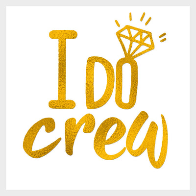 I Do Crew Gold Tattoo