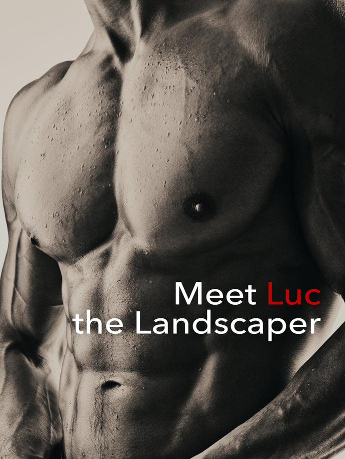 Meet Luc...the Landscaper