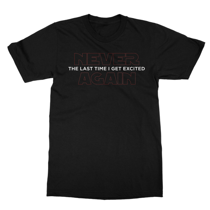 Never Again, The Last Time... (SW Parody) Tee