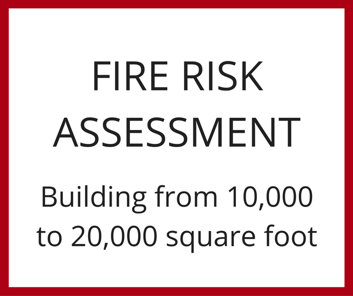 Fire Risk Assessment - Building from 10,000 to 20,000 square foot