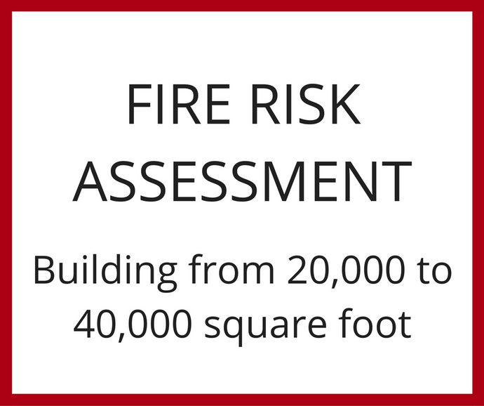 Fire Risk Assessment - Building from 20,000 to 40,000 Square Foot