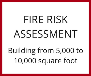 Fire Risk Assessment - Building from 5,000 to 10,000 square foot