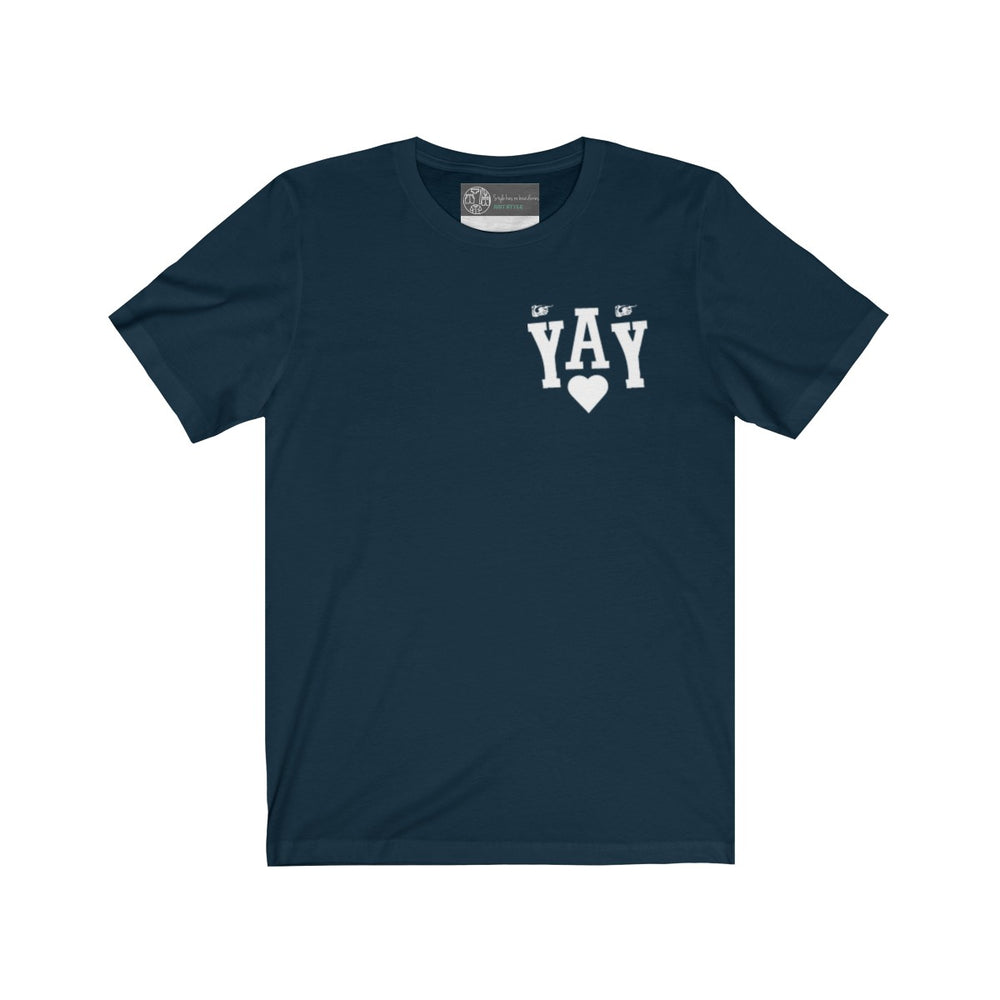 YAY T-Shirt - Style has no boundaries.com