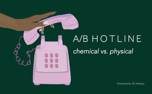 A/B Hotline (Pt. 3) - Chemical Exfoliation vs Physical Exfoliation