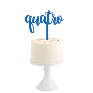 Cake Topper . Four in Portuguese