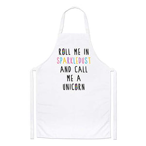 Roll Me in Sparkledust And Call Me A Unicorn Chefs Apron