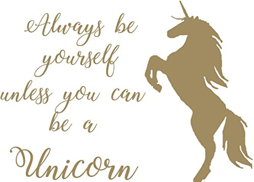 Always be yourself, unless you can be a Unicorn Quote, Vinyl Wall Art Sticker. Mural, Decal. Home, Wall Decor. Inspirational, Motivational Quote