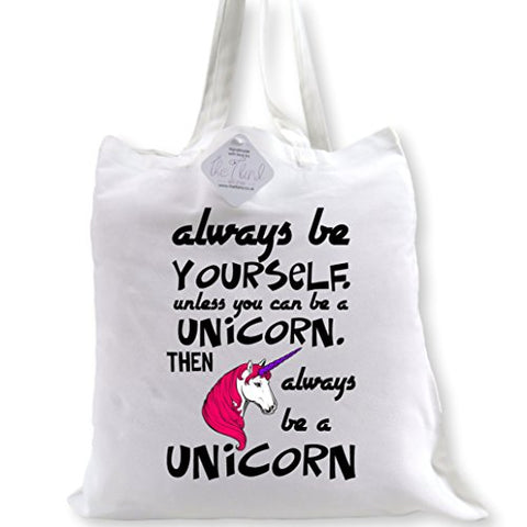 Always be yourself unless you can be a Unicorn Tote Bag - Neutral Colour