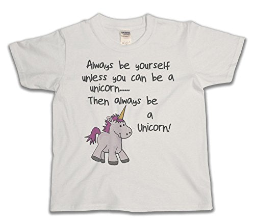 Always Be Youself Unless You Can Be A Unicorn Funny Slogan Girls Unisex Kids T-Shirt