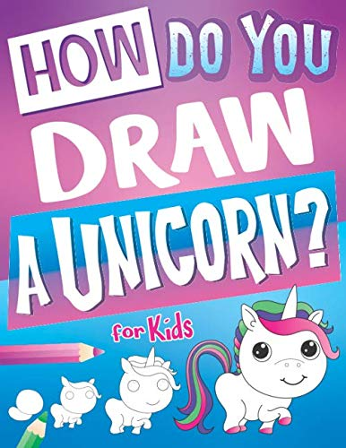 How Do You Draw A Unicorn? Learning Activity Book