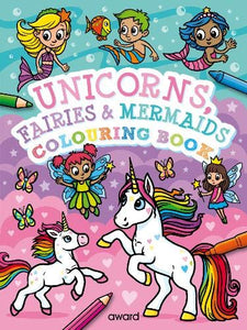 Unicorns fairies and mermaids colouring book