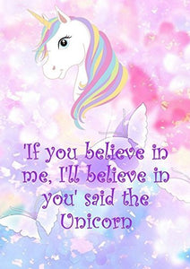 'If you believe in me I'll believe in you' Cute Unicorn Girls Room Poster A4