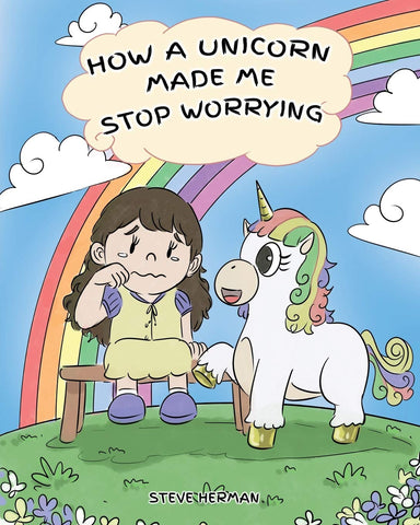 How Unicorn Made Me Stop Worrying Kids Book