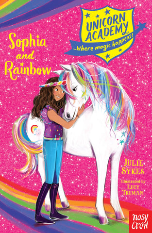 Sophia and Rainbow The Unicorn Book