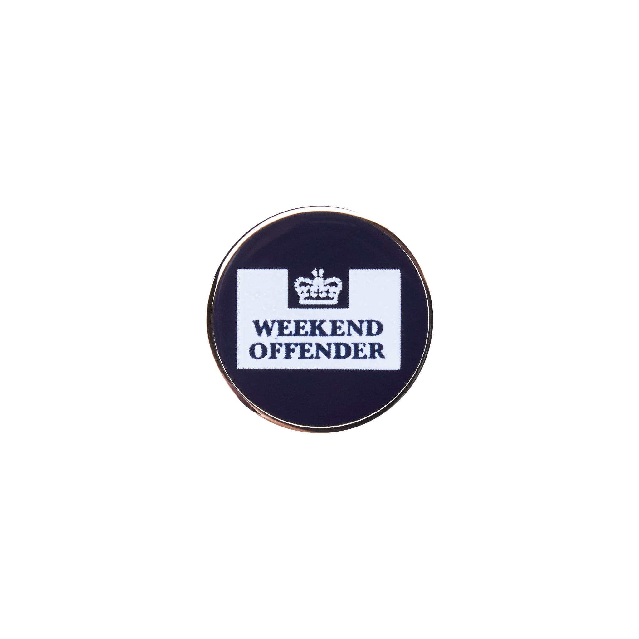 Weekend Offender Circular Pin Badge